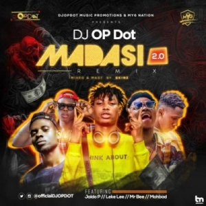 DJ OP Dot - Madasi 2.0 ft. Jaido P x Leke Lee x Mr Bee x Mohbad